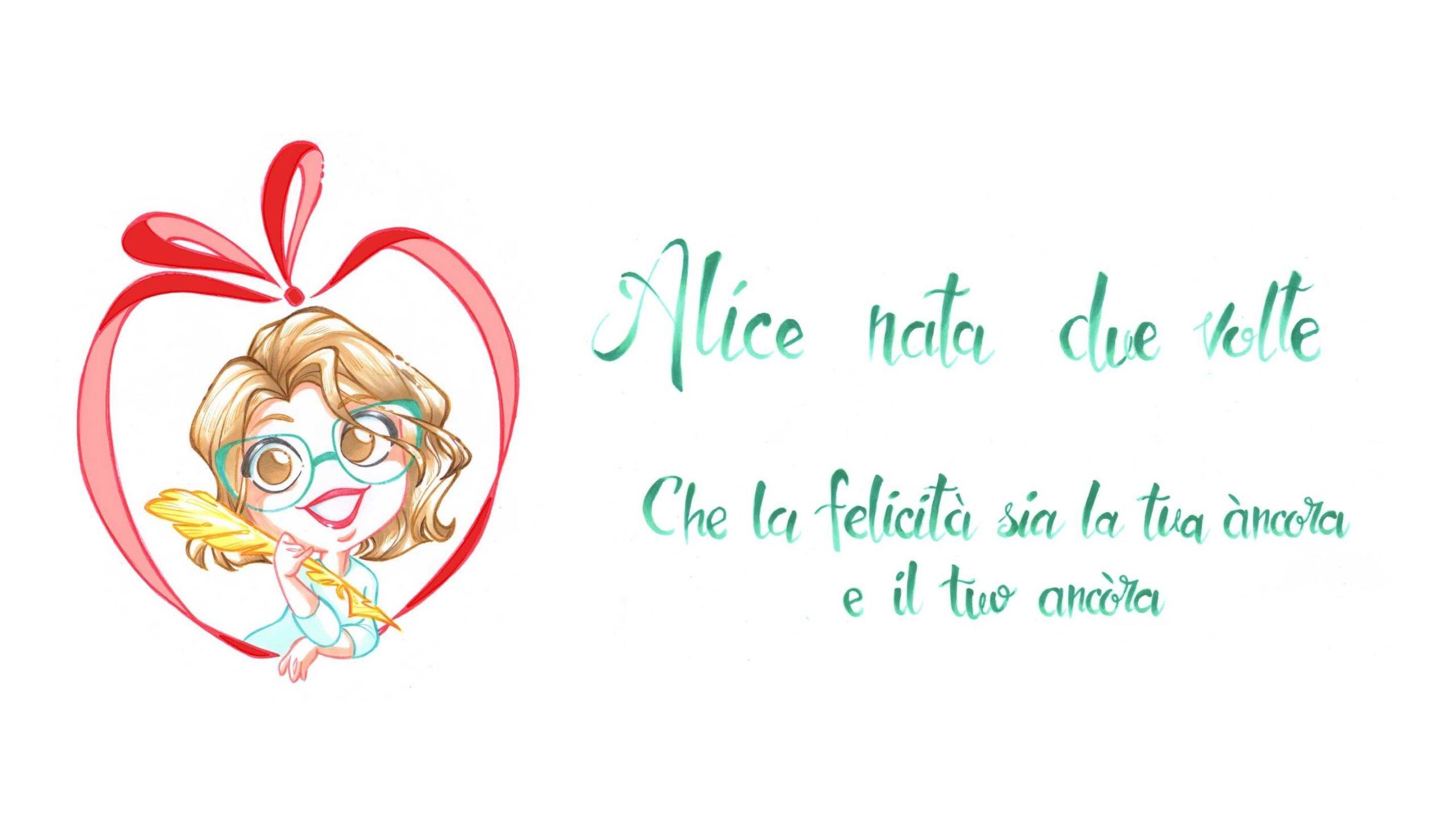 Alice Nata Due Volte